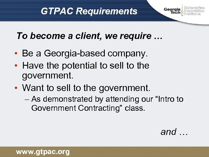 GTPAC Requirements To become a client, we require … • Be a Georgia-based company.