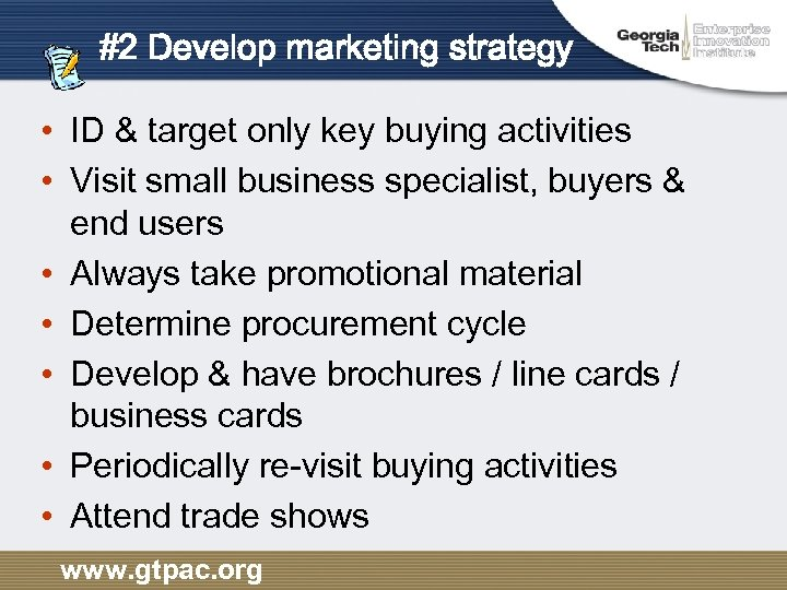 #2 Develop marketing strategy • ID & target only key buying activities • Visit