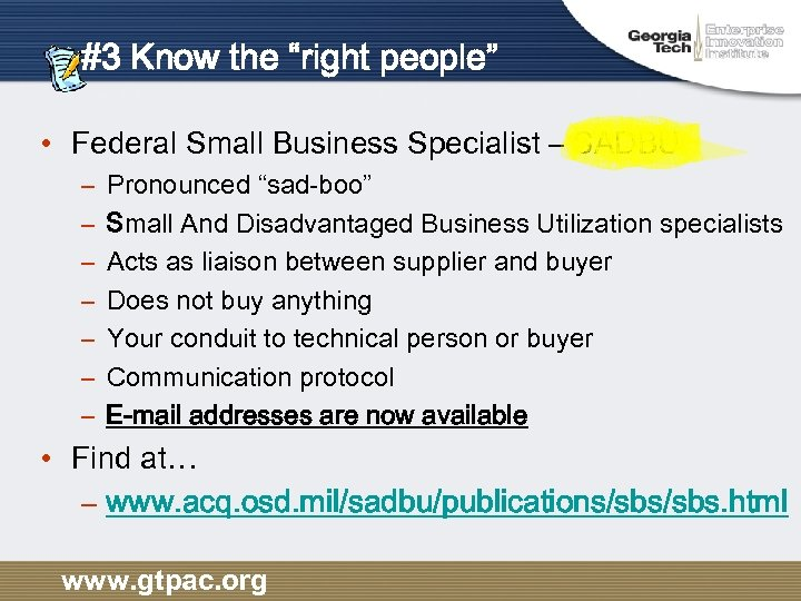 "#3 Know the ""right people"" • Federal Small Business Specialist – SADBU – –"