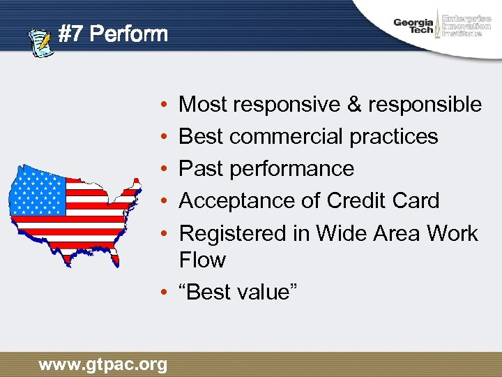 #7 Perform • • • Most responsive & responsible Best commercial practices Past performance