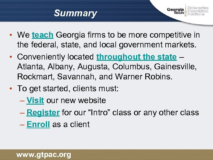Summary • We teach Georgia firms to be more competitive in the federal, state,