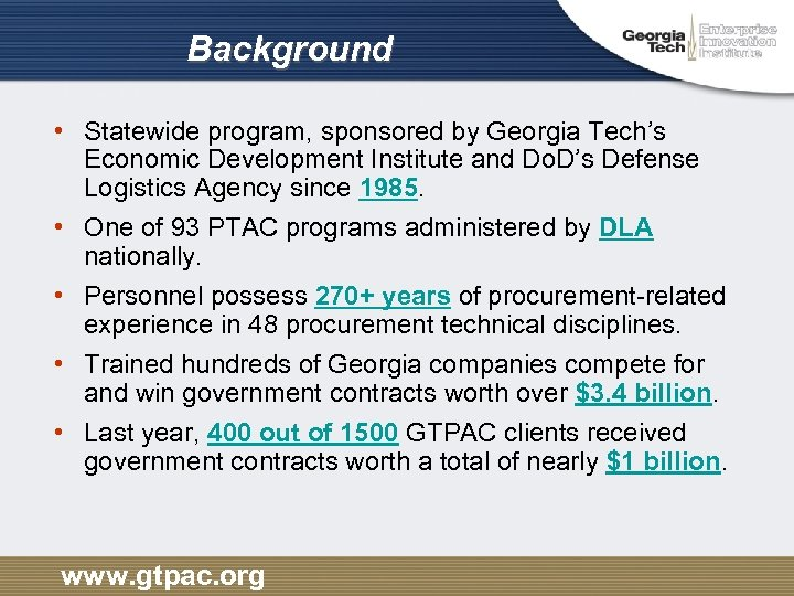 Background • Statewide program, sponsored by Georgia Tech's Economic Development Institute and Do. D's