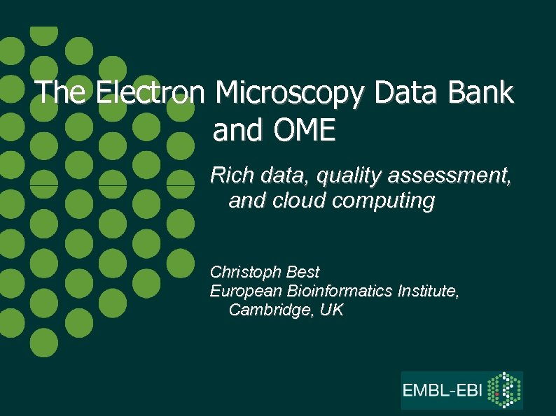 The Electron Microscopy Data Bank and OME Rich data, quality assessment, and cloud computing