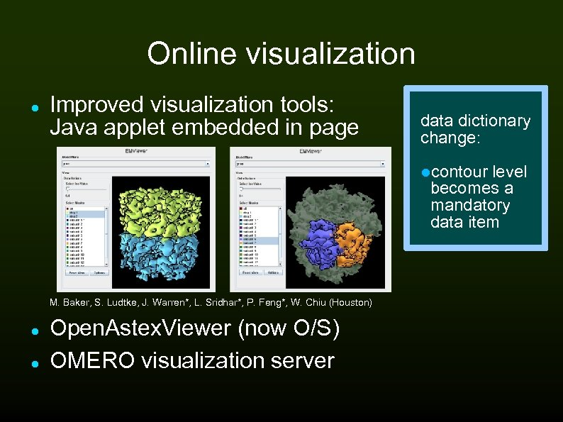 Online visualization Improved visualization tools: Java applet embedded in page data dictionary change: contour