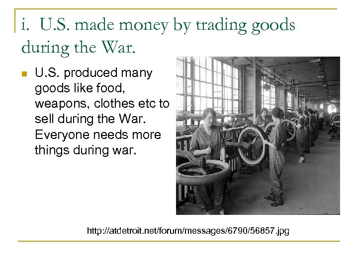 i. U. S. made money by trading goods during the War. n U. S.