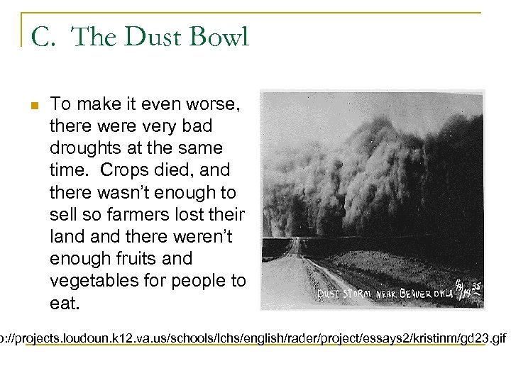 C. The Dust Bowl n To make it even worse, there were very bad