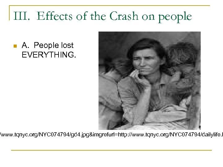 III. Effects of the Crash on people n A. People lost EVERYTHING. /www. tqnyc.
