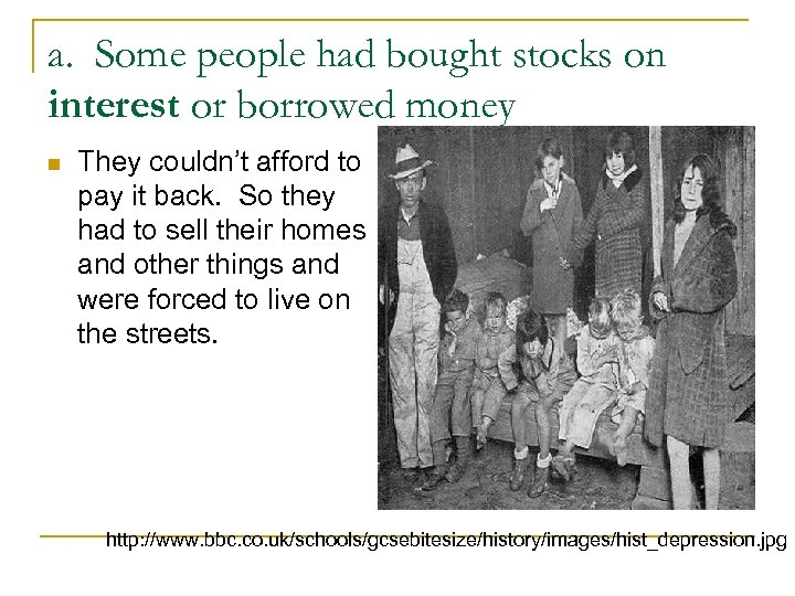 a. Some people had bought stocks on interest or borrowed money n They couldn't