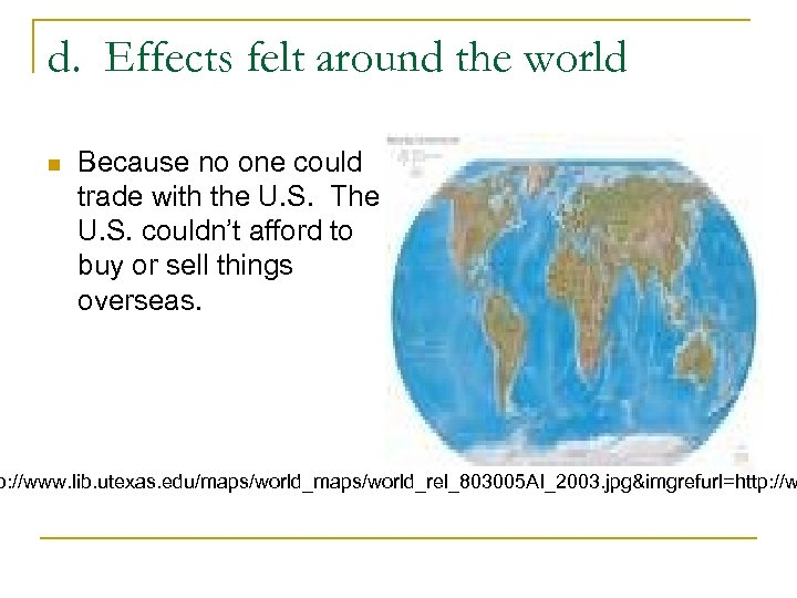 d. Effects felt around the world n Because no one could trade with the