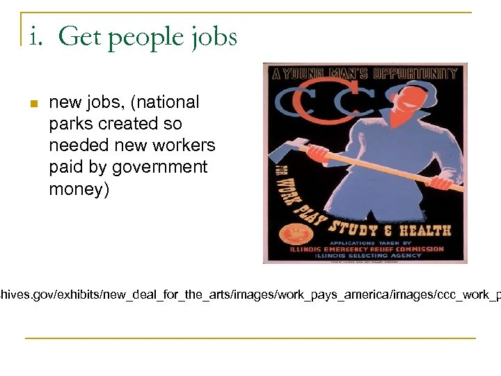 i. Get people jobs n new jobs, (national parks created so needed new workers