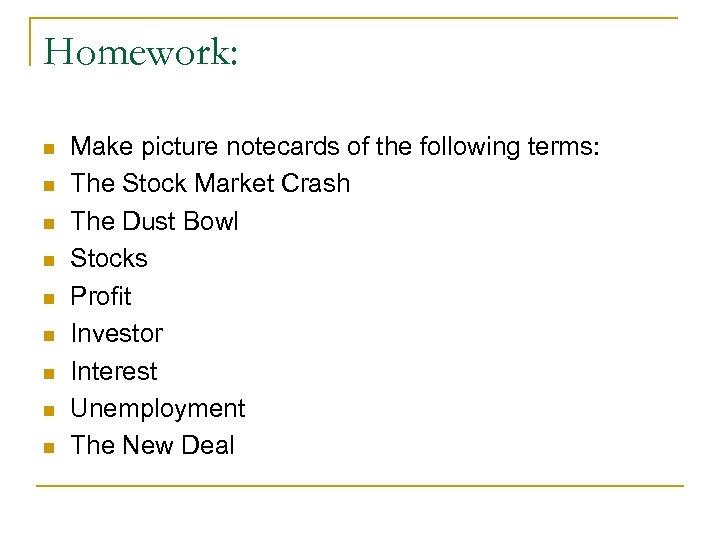 Homework: n n n n n Make picture notecards of the following terms: The