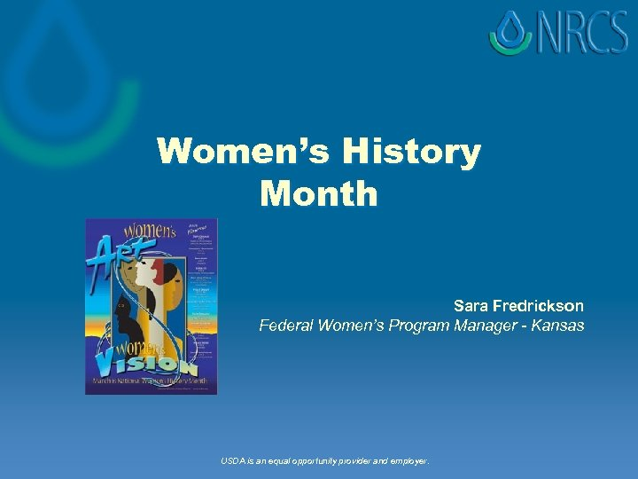 Women's History Month Sara Fredrickson Federal Women's Program Manager - Kansas USDA is an