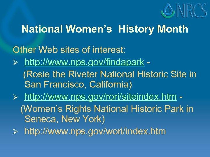 National Women's History Month Other Web sites of interest: Ø http: //www. nps. gov/findapark