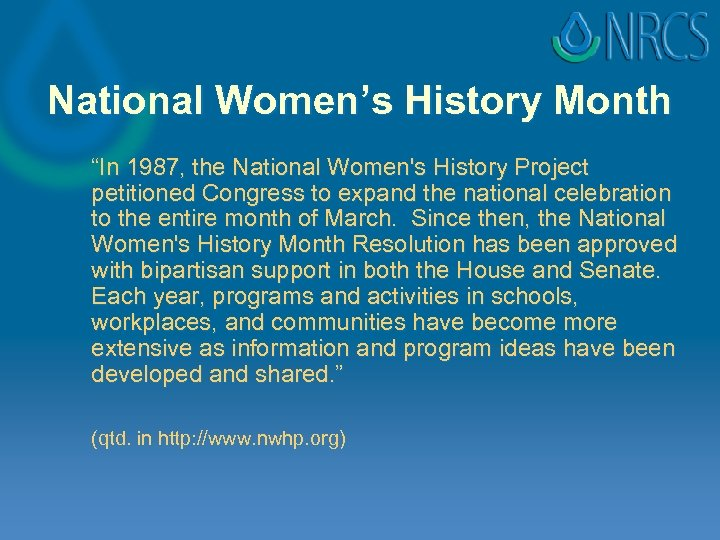 """National Women's History Month """"In 1987, the National Women's History Project petitioned Congress to"""