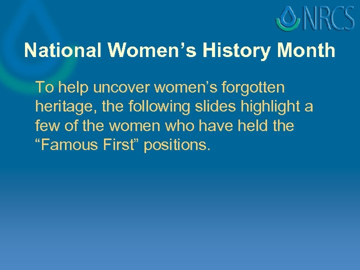 National Women's History Month To help uncover women's forgotten heritage, the following slides highlight