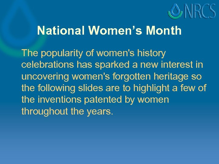 National Women's Month The popularity of women's history celebrations has sparked a new interest