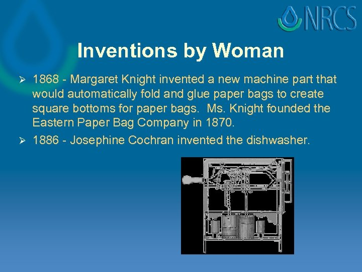 Inventions by Woman 1868 - Margaret Knight invented a new machine part that would