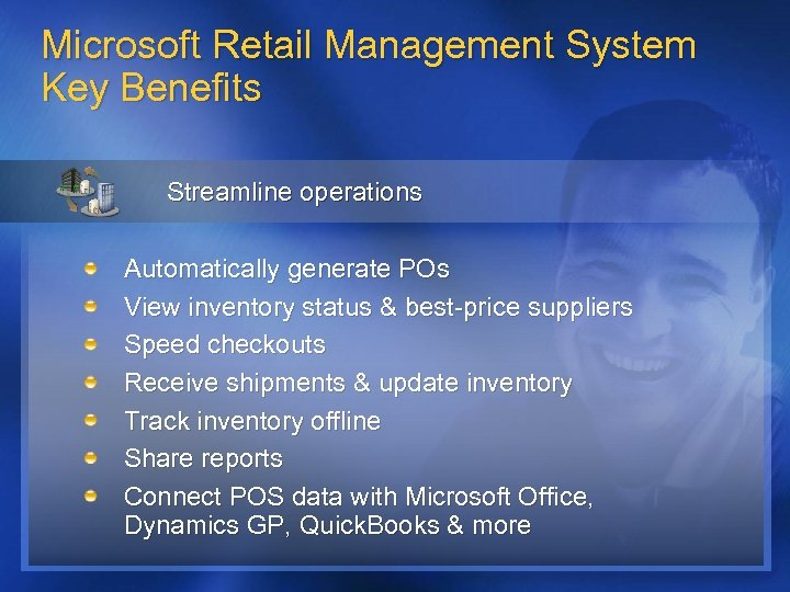 Microsoft Retail Management System Key Benefits Streamline operations Automatically generate POs View inventory status