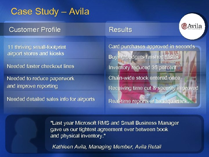 Case Study – Avila Customer Profile Results 11 thriving small-footprint airport stores and kiosks