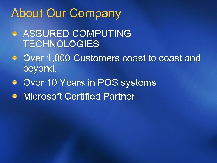 About Our Company ASSURED COMPUTING TECHNOLOGIES Over 1, 000 Customers coast to coast and