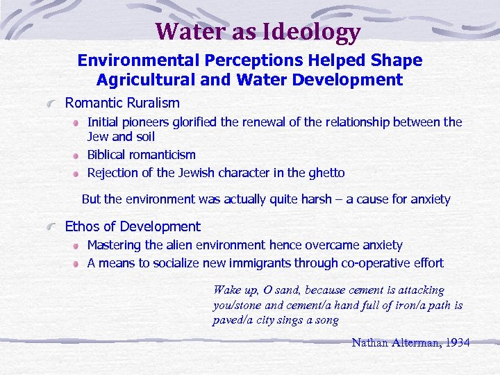 Water as Ideology Environmental Perceptions Helped Shape Agricultural and Water Development Romantic Ruralism Initial
