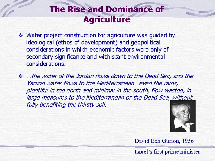 The Rise and Dominance of Agriculture v Water project construction for agriculture was guided