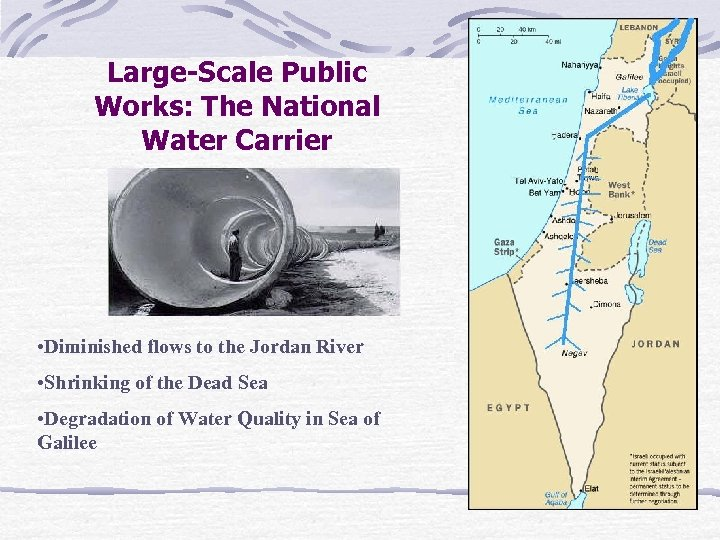 Large-Scale Public Works: The National Water Carrier • Diminished flows to the Jordan River