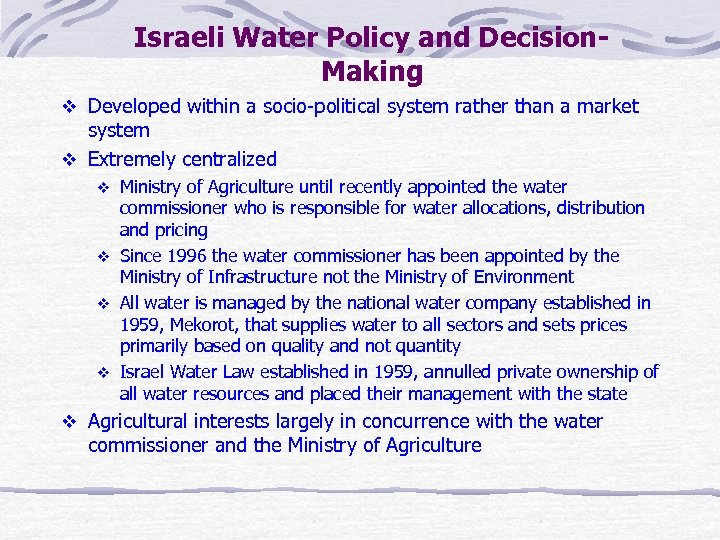 Israeli Water Policy and Decision. Making v Developed within a socio-political system rather than