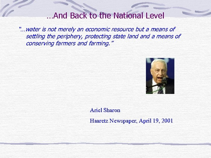 """…And Back to the National Level """"…water is not merely an economic resource but"""