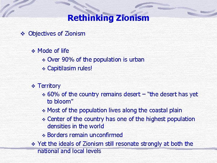 Rethinking Zionism v Objectives of Zionism v Mode of life v Over 90% of