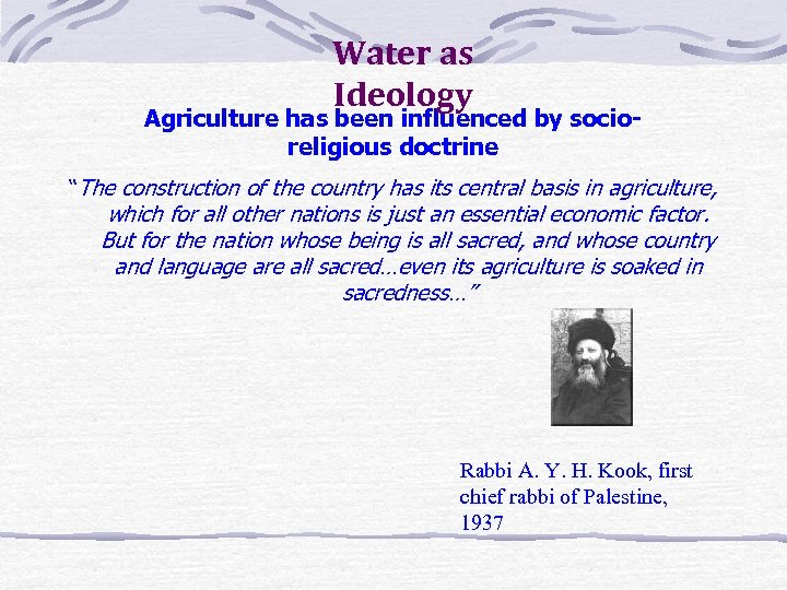 "Water as Ideology Agriculture has been influenced by socioreligious doctrine ""The construction of the"
