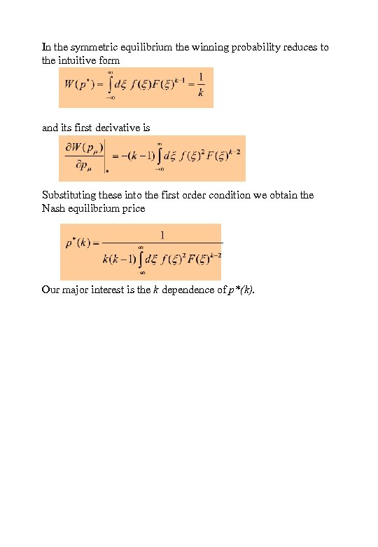 In the symmetric equilibrium the winning probability reduces to the intuitive form and its