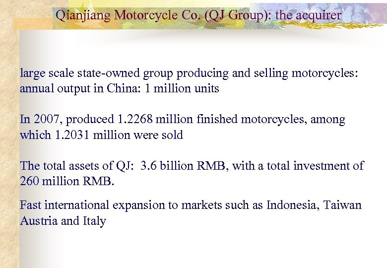 Qianjiang Motorcycle Co. (QJ Group): the acquirer large scale state-owned group producing and selling