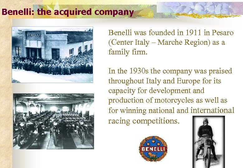 Benelli: the acquired company Benelli was founded in 1911 in Pesaro (Center Italy –