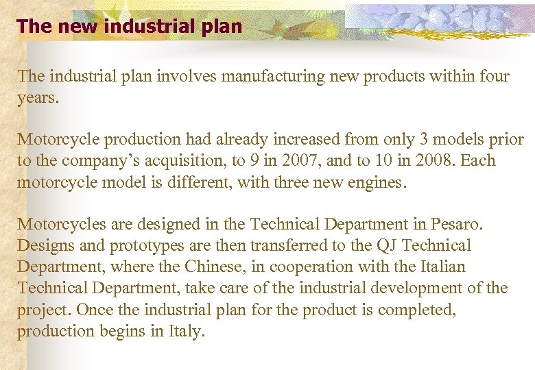The new industrial plan The industrial plan involves manufacturing new products within four years.