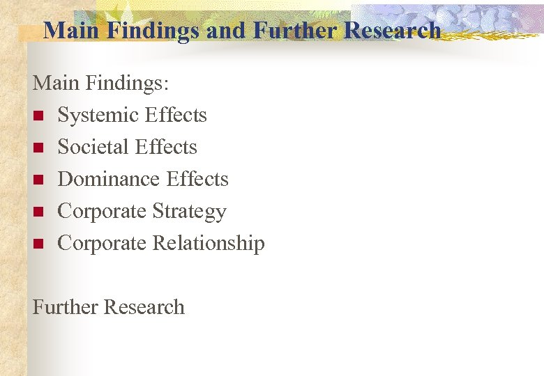 Main Findings and Further Research Main Findings: n Systemic Effects n Societal Effects n