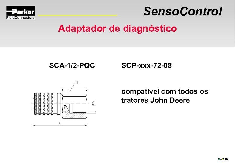 Senso. Control Adaptador de diagnóstico SCA-1/2 -PQC SCP-xxx-72 -08 compativel com todos os tratores