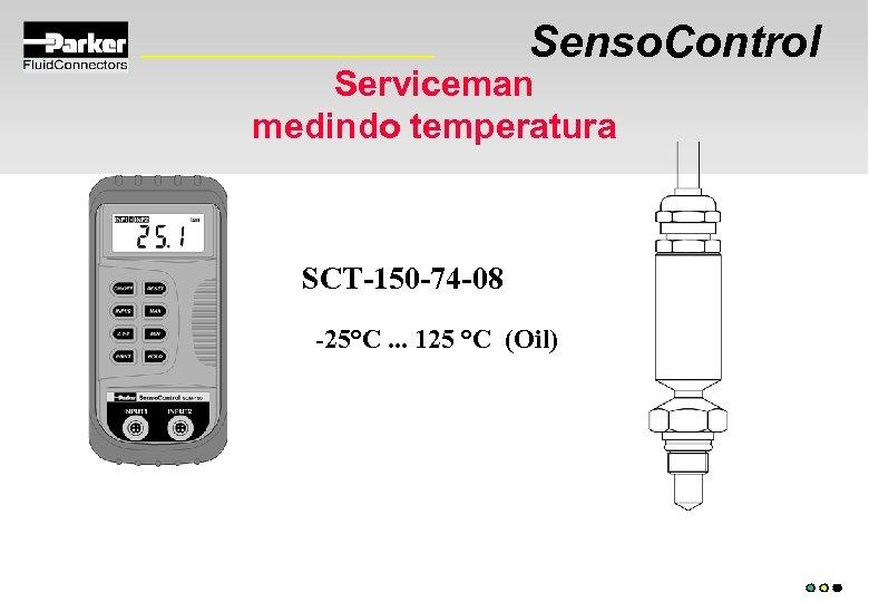 Senso. Control Serviceman medindo temperatura SCT-150 -74 -08 -25°C. . . 125 °C (Oil)