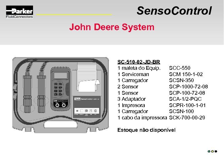 Senso. Control John Deere System SC-510 -02 -JD-BR SC-510 -01: 1 maleta do Equip.