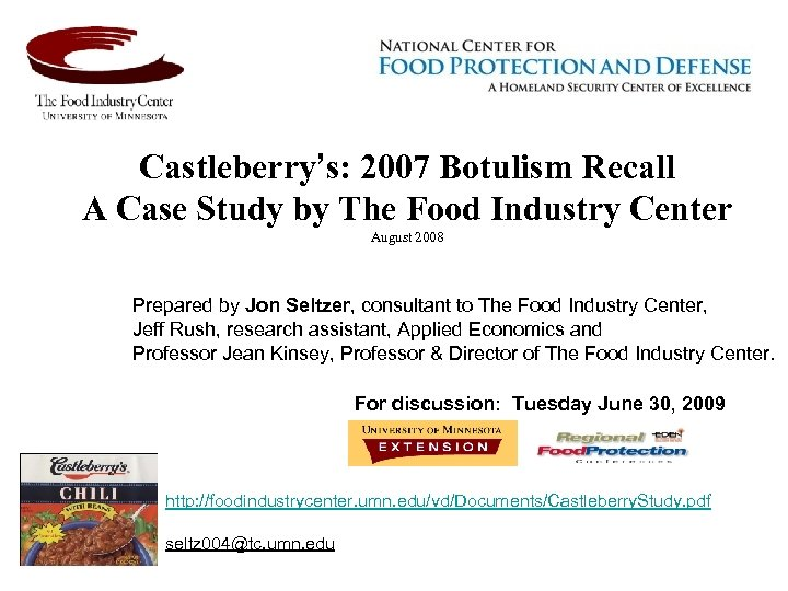 Castleberry's: 2007 Botulism Recall A Case Study by The Food Industry Center August 2008