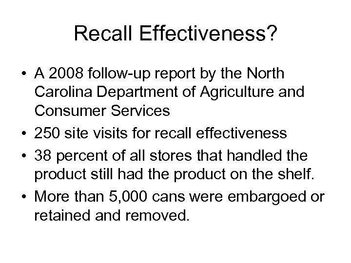 Recall Effectiveness? • A 2008 follow-up report by the North Carolina Department of Agriculture