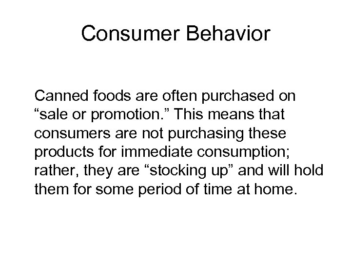 "Consumer Behavior Canned foods are often purchased on ""sale or promotion. "" This means"