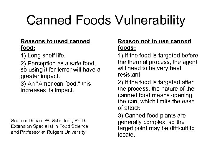 Canned Foods Vulnerability Reasons to used canned food: 1) Long shelf life. 2) Perception