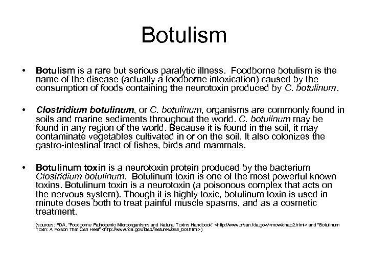 Botulism • Botulism is a rare but serious paralytic illness. Foodborne botulism is the