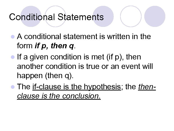 Conditional Statements l. A conditional statement is written in the form if p, then