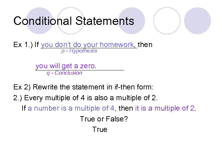 Conditional Statements Ex 1. ) If you don't do your homework, then p -