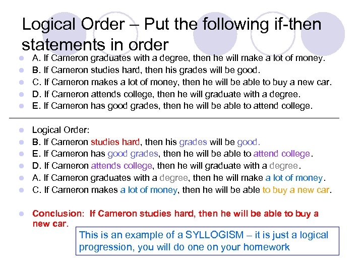 Logical Order – Put the following if-then statements in order l l l A.
