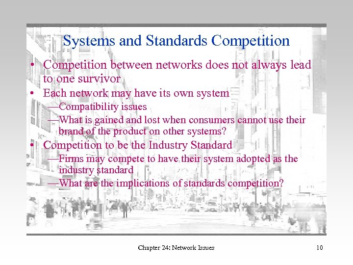 Systems and Standards Competition • Competition between networks does not always lead to one