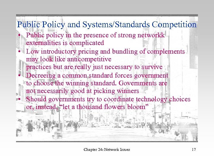Public Policy and Systems/Standards Competition • Public policy in the presence of strong networkk