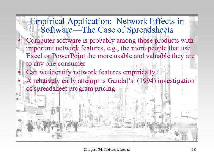 Empirical Application: Network Effects in Software—The Case of Spreadsheets • Computer software is probably